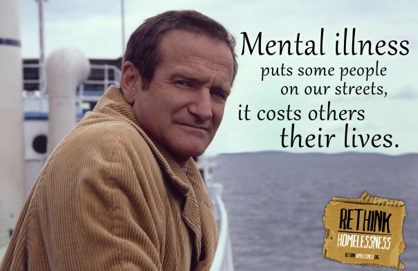 Rethink Homelessness Robin Williams Mental Health